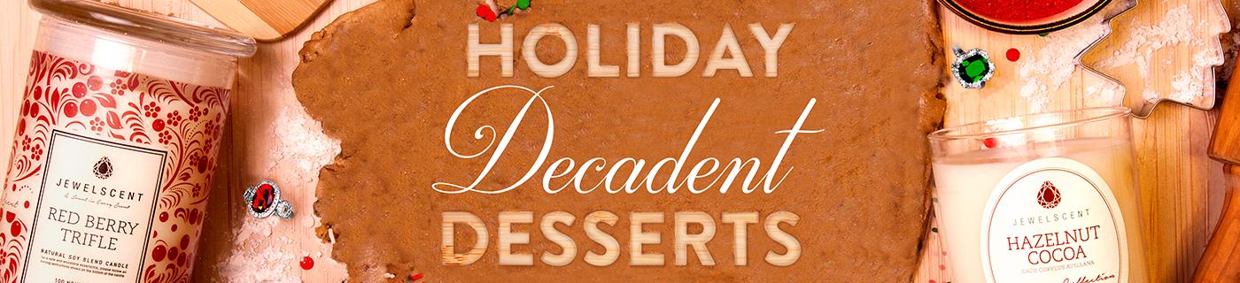 Holiday Decadent Desserts